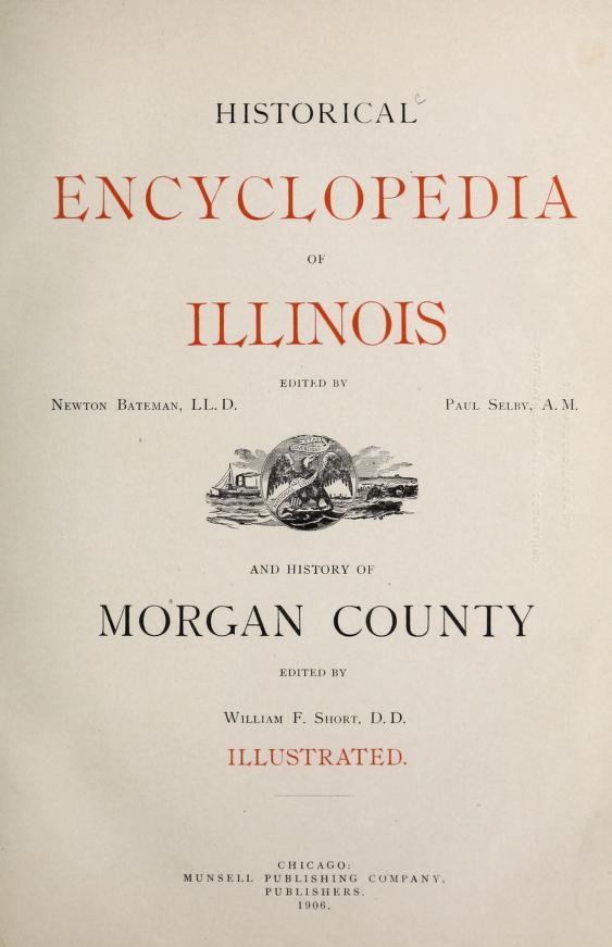 Historical encyclopedia of Illinois and History of Morgan County